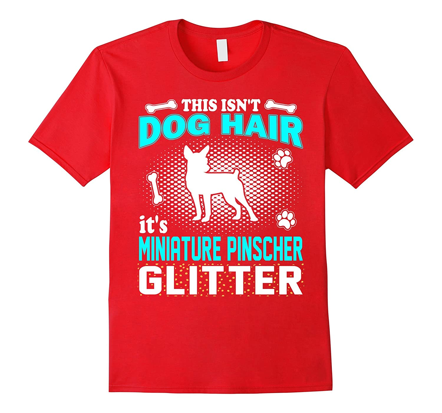 This Isn't Dog Hair It's Miniature Pinscher Glitter T-Shirt-Art