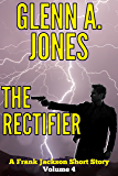The Rectifier: Volume 4 (A Frank Jackson Short Story)