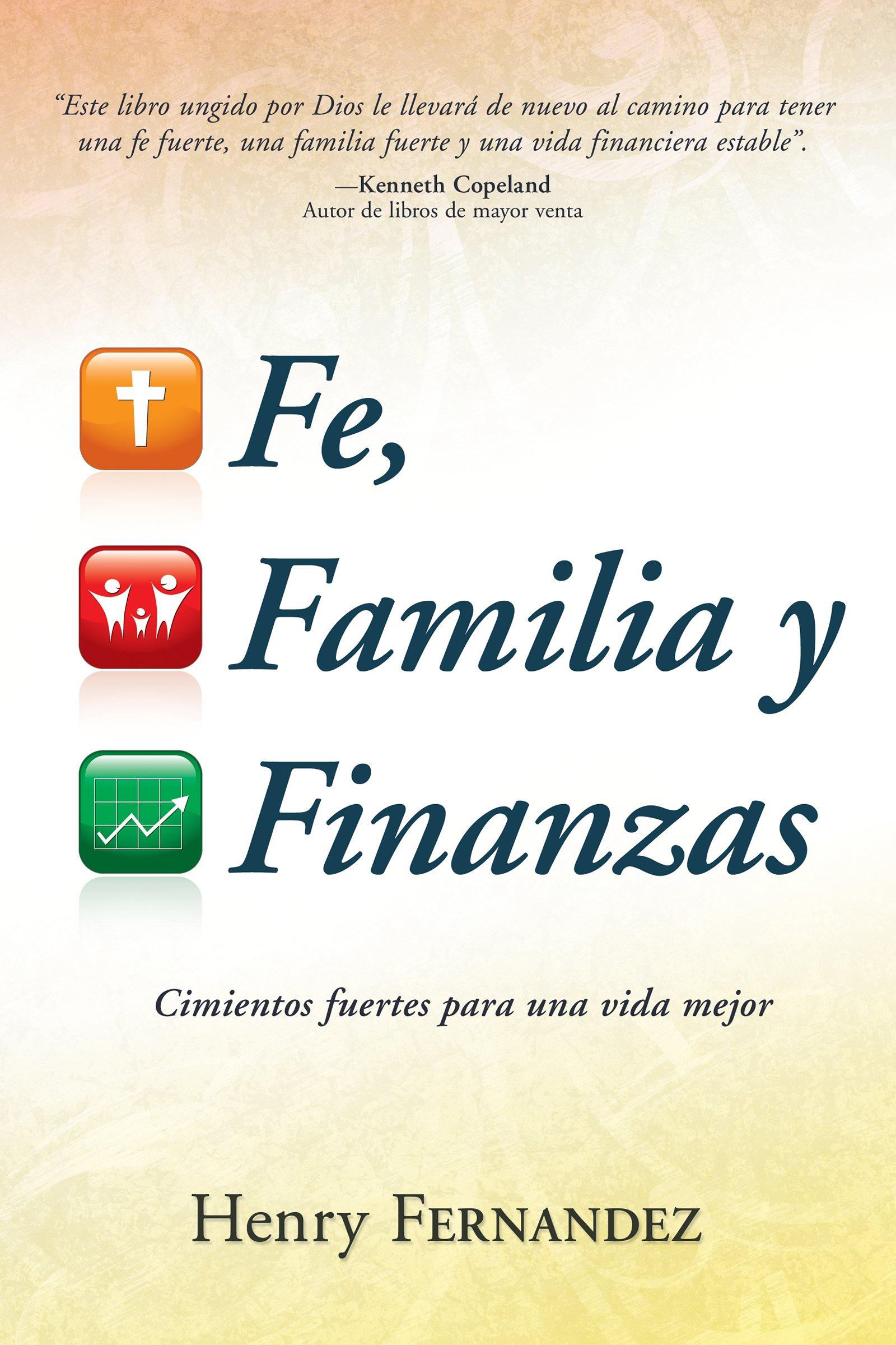 Read Online Fe, familia y finanzas: Cimientos fuertes para una vida mejor (Spanish Edition) pdf epub