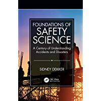 Foundations of Safety Science: A Century of Understanding Accidents and Disasters (English Edition)