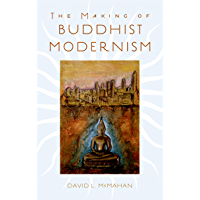 The Making of Buddhist Modernism (English Edition)