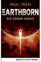 Earthborn: Die Söhne Soras: Roman (Earthborn-Chroniken 3) (German Edition) Kindle Edition
