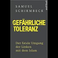 Gefährliche Toleranz: Der fatale Umgang der Linken mit dem Islam