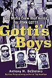 Gotti's Boys: The Mafia Crew That Killed for John Gotti