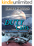 Duty Calls: The adventure continues (The Duty Trilogy Book 2)
