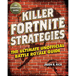 Killer Fortnite Strategies: An Ultimate Unofficial Battle Royale Guide