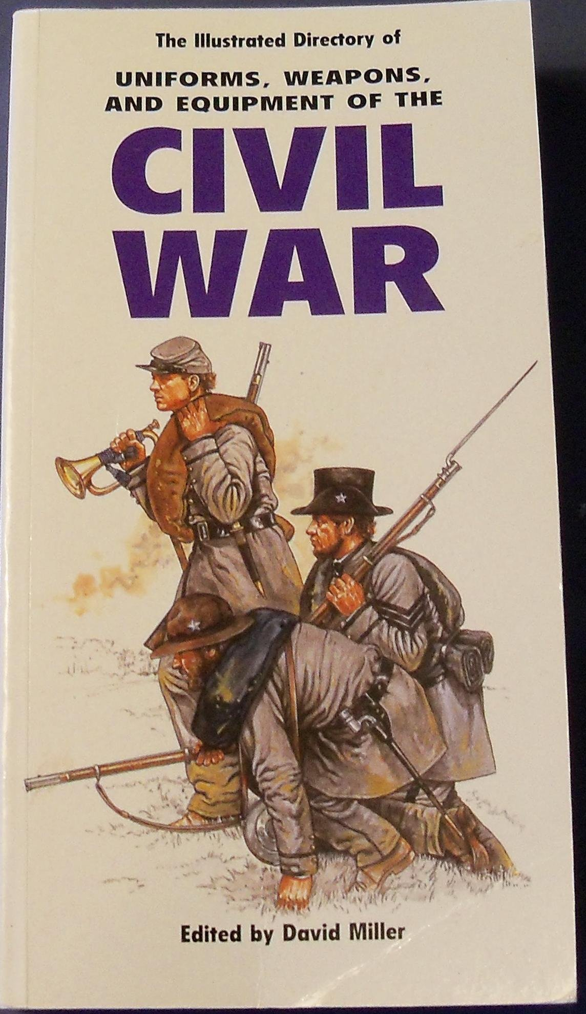 Illustrated Dictionary of Uniforms,Weapons and Equipment of the Civil War
