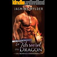 Le Fils secret du Dragon: Une Romance Paranormale (Les Secrets des Dragons t. 4) (French Edition)