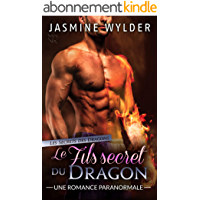 Le Fils secret du Dragon: Une Romance Paranormale (Les Secrets des Dragons t. 4)