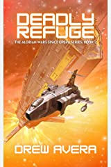 DEADLY REFUGE: THE ALORIAN WARS SPACE OPERA SERIES Kindle Edition