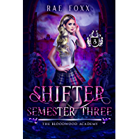 Bloodwood Academy Shifter: Semester Three (Bloodwood Year One Book 3) (English Edition)