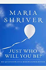 Just Who Will You Be?: Big Question. Little Book. Answer Within. Kindle Edition