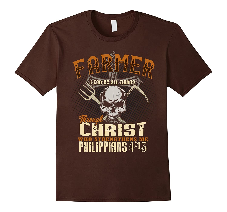 Farmer I Can Do All Things Through Christ T-Shirt