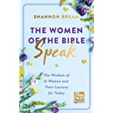The Women of the Bible Speak: The Wisdom of 16 Women and Their Lessons for Today