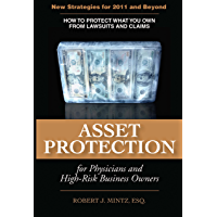 Asset Protection for Physicians and High-Risk Business Owners - 2011 and Beyond