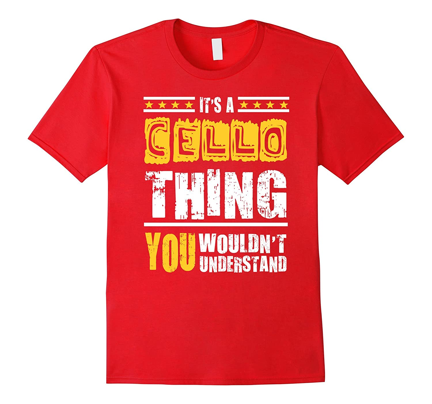 Cellist T-shirt - Cello Thing Shirt With Saying-FL