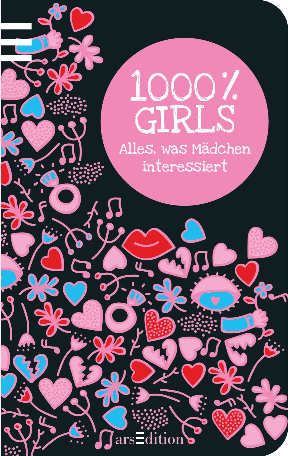 1000 % Girls: Alles, was Mädchen interessiert Gebundenes Buch – 10. Januar 2013 Norbert Golluch Ars Edition 3760789560 Ab 8 Jahre