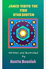 James Visits the Fish Star System Kindle Edition