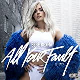 All Your Fault: Pt. 1 [Explicit]
