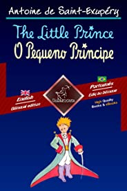The Little Prince - O Pequeno Príncipe: Bilingual parallel text - Texto bilíngue em paralelo: English - Brazilian Portuguese