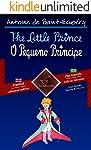 The Little Prince - O Pequeno Príncipe: Bilingual parallel text - Texto bilíngue em paralelo: English - Brazilian...