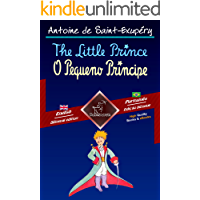 The Little Prince - O Pequeno Príncipe: Bilingual parallel text - Texto bilíngue em paralelo: English - Brazilian Portuguese / Inglês - Português Brasileiro ... Easy Reader Book 69) (English Edition)