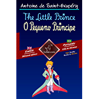 The Little Prince - O Pequeno Príncipe: Bilingual parallel text - Texto bilíngue em paralelo: English - Brazilian…