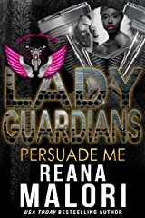 Lady Guardians: Persuade Me Kindle Edition