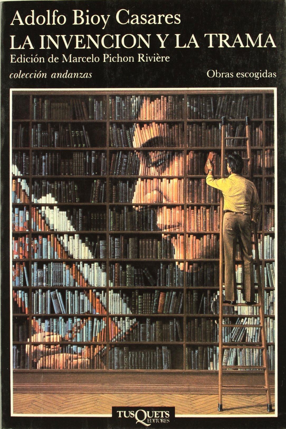 La invención y la trama: Obras escogidas: 11 Andanzas: Amazon.es: Bioy Casares, Adolfo: Libros