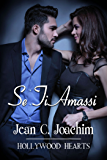 Se Ti Amassi (Hollywood Hearts (Edizione Italiana) Vol. 1)