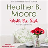 Worth the Risk: Pine Valley Series, Book 1