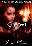 Growl (A Lacey Hannigan Novel Book 1)