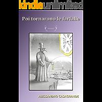 Poi tornarono le farfalle (Italian Edition)
