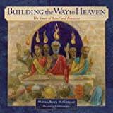 Building the Way to Heaven: The Tower of Babel and Pentecost (Old and New Series)