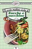 Le cento migliori ricette di zucche e zucchine (eNewton Zeroquarantanove)