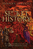 Secret History: The erased clues that prove who rules the world from behind the curtain. (English Edition)