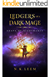 Shape of Nightmares (Ledgers of a Dark Mage Book 2)