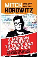 A Modern Approach to Think and Grow Rich: The Greatest Success Program of All Time Kindle Edition