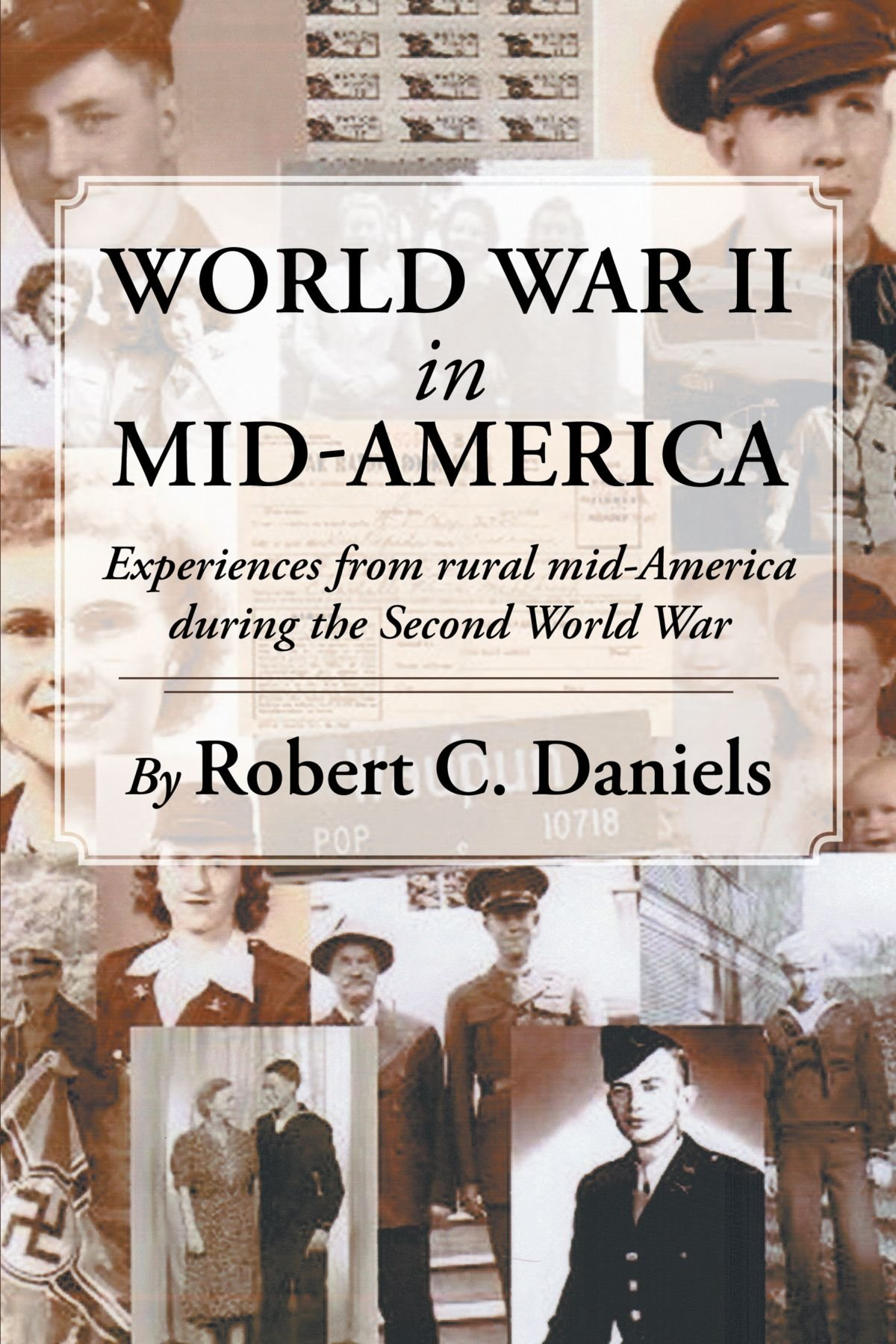 World War II in Mid-America: Experiences From Rural Mid-America During The Second World War pdf