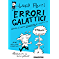 Errori galattici: Errare è umano, perseverare è scientifico