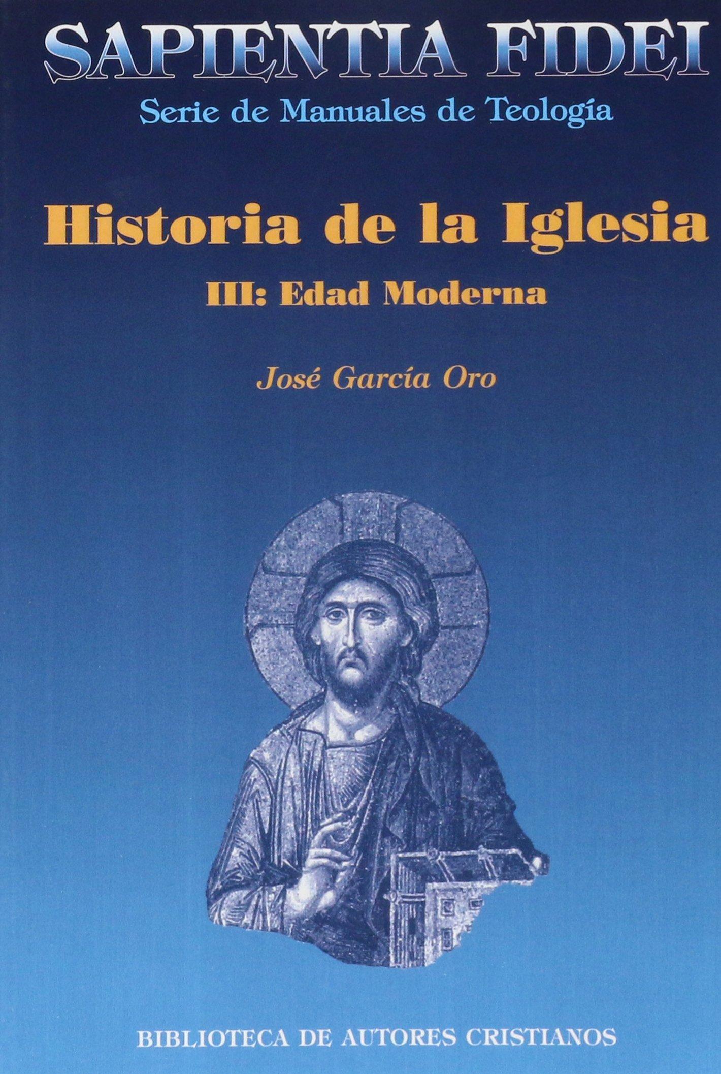 Historia de la Iglesia. III: Edad Moderna: 3 SAPIENTIA FIDEI ...