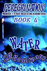 Peregrination Book 4: Water (Peregrination Series) Kindle Edition