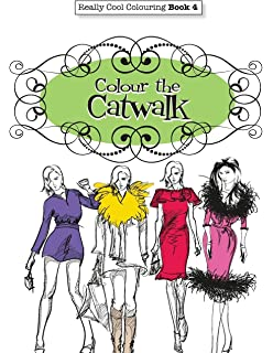 Really COOL Colouring Book 4 Colour The Catwalk Books