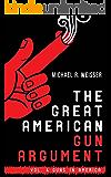 The Great American Gun Argument (Guns in America Book 4)