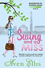 Swing and a Miss (Washington DC Soaring Eagles Book 2) Kindle Edition