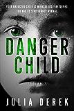 Danger Child (The Child Trilogy Book 1)