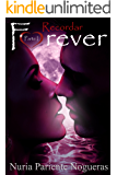 Recordar Forever (Parte I Saga Forever): ¡¡TODO UN CÓCTEL DE SENTIMIENTOS A FLOR DE PIEL!!