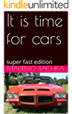 It is time for cars : super fast edition (English Edition)