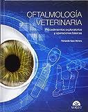 Oftalmología Veterinaria. Procedimientos exploratorios y operaciones fundamentales - Libros de veterinaria - Editorial Servet