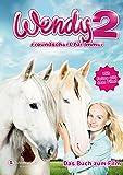 Wendy 2 - Freundschaft für immer: Das Buch zum Film